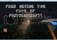 Decide the fate of FortressCraft!